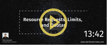 Resource Requests, Limits, and Quotas